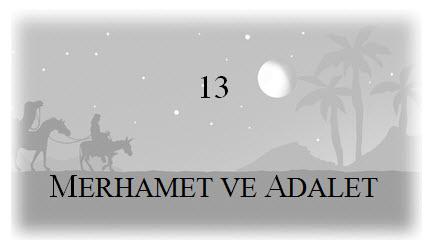 13. Merhamet Ve Adalet
