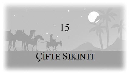 15. Çifte Sıkıntı