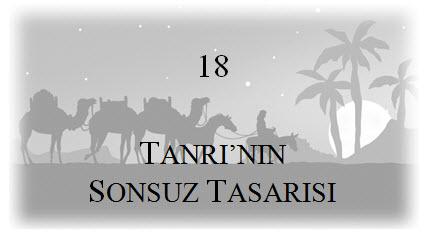 18. Tanrı'nın Sonsuz Tasarısı
